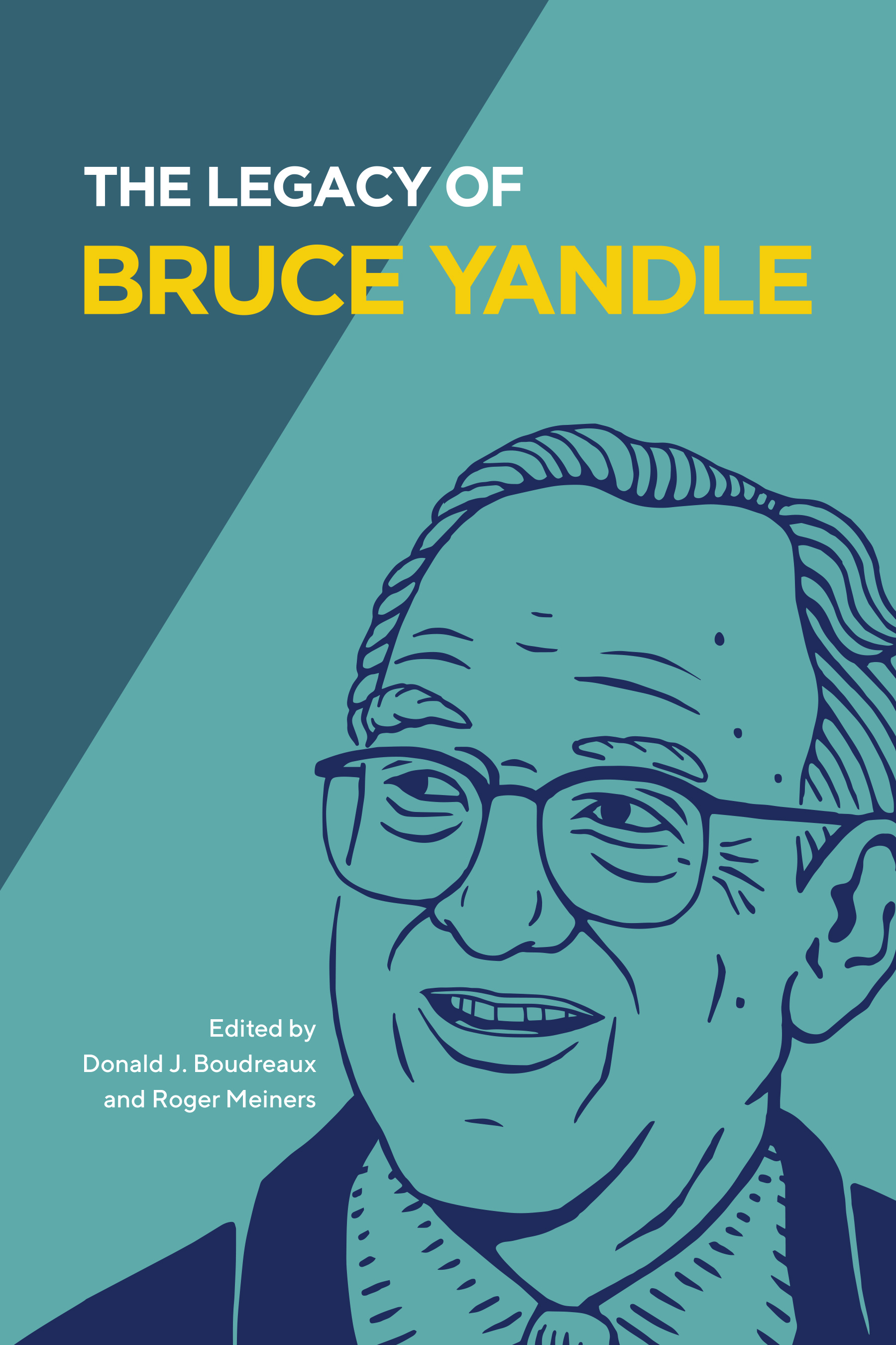 The Legacy of Bruce Yandle | Mercatus Center: F. A. Hayek Program